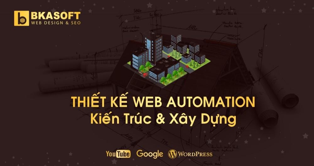 Kinh nghiệm thiết kế Website Automation Kiến Trúc & Xây Dựng