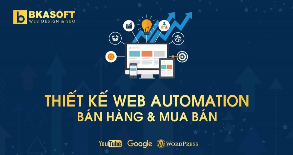 Kinh nghiệm thiết kế Website Automation Bán Hàng & Mua Bán