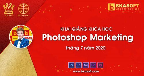 Khai giảng khóa học Photoshop Marketing tháng 7 năm 2020