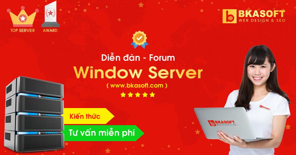 Cộng đồng - Forum - Diễn đàn hỏi đáp Window Server - BKASOFT