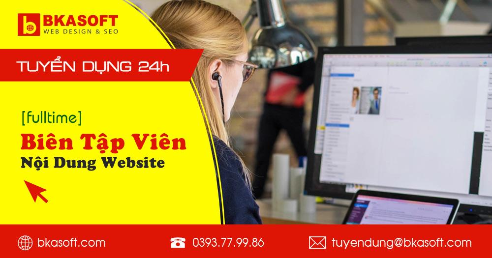 BKASOFT cần tuyển Biên Tập Viên nội dung Website, Facebook, Youtube,... (fulltime + parttime) vị trí Content Marketing tại Hà Nội. #BKASOFT #SEO